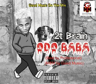 Download mp3: 2T Brain - Odo Baba - Ghana Loaded