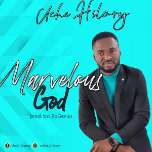 Uche Hilary – Marvelous God